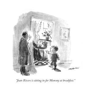 """Joan Rivers is sitting in for Mommy at breakfast."" - New Yorker Cartoon by James Stevenson"