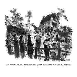 """Mr. MacDonald, some of us would like to speak to you about the noise leve?"" - New Yorker Cartoon by James Stevenson"