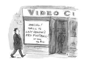 "Sign in video store window reads ""Special! Thrill To Last Season's Pro Foo? - New Yorker Cartoon by James Stevenson"