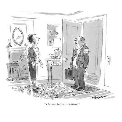 """The market was volatile."" - New Yorker Cartoon"