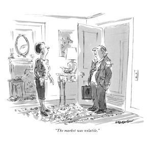 """The market was volatile."" - New Yorker Cartoon by James Stevenson"