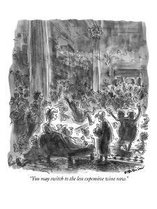"""You may switch to the less expensive wine now."" - New Yorker Cartoon by James Stevenson"