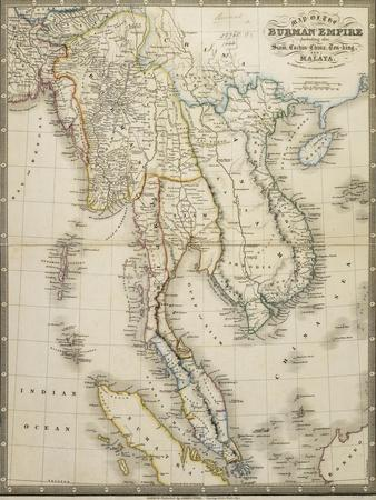 Map of the Burman Empire Including also Siam, Cochin China, Tonking and Malaya