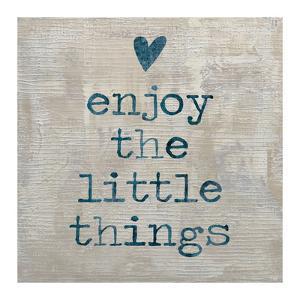 Enjoy the little things by Jamie MacDowell
