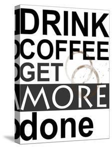 Drink Coffee by Jan Weiss
