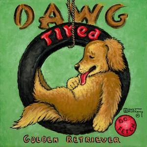 Dawg Tired by Janet Kruskamp