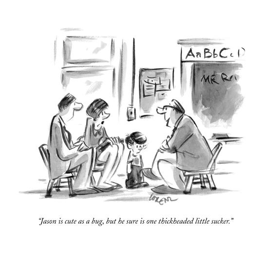 """Jason is cute as a bug, but he sure is one thickheaded little sucker."" - New Yorker Cartoon-Lee Lorenz-Premium Giclee Print"