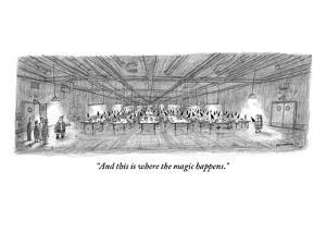 """And this is where the magic happens."" - New Yorker Cartoon by Jason Patterson"