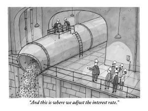 """""""And this is where we adjust the interest rate."""" - New Yorker Cartoon by Jason Patterson"""