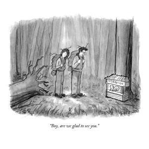 """Boy, are we glad to see you."" - New Yorker Cartoon by Jason Patterson"