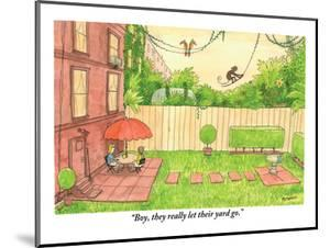 """""""Boy, they really let their yard go."""" - New Yorker Cartoon by Jason Patterson"""