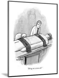 """""""Bring me a stem cell."""" - New Yorker Cartoon by Jason Patterson"""