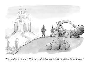 """It would be a shame if they surrendered before we had a chance to shoot t?"" - New Yorker Cartoon by Jason Patterson"