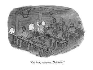 """Oh, look, everyone. Dolphins."" - New Yorker Cartoon by Jason Patterson"