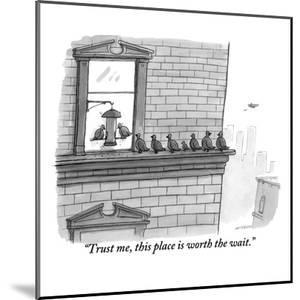 """""""Trust me, this place is worth the wait."""" - New Yorker Cartoon by Jason Patterson"""