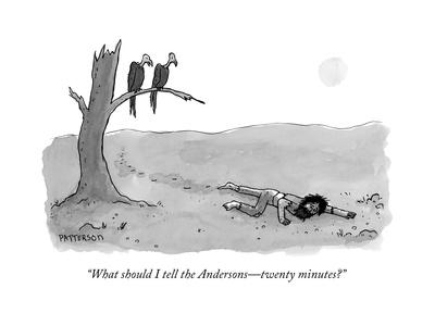 """What should I tell the Andersons?twenty minutes?"" - New Yorker Cartoon"