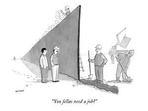 """You fellas need a job?"" - New Yorker Cartoon by Jason Patterson"