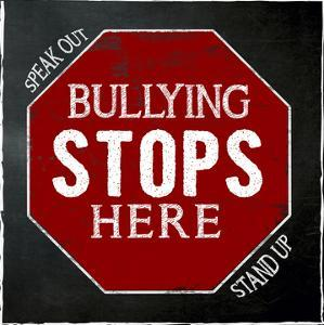 Bullying Stops Here - Inspirational Chalkboard Style Quote Poster by Jeanne Stevenson