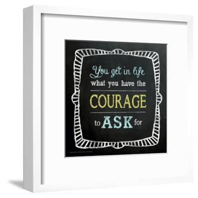 Courage to Ask - Inspirational Chalkboard Style Quote Poster