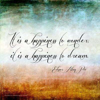 Happiness to Wonder - Edgar Allan Poe Classic Quote