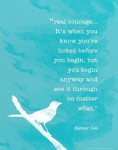 Harper Lee True Courage - Inspirational Quote Poster by Jeanne Stevenson