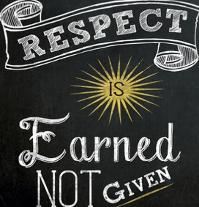Respect is Earned - Inspirational Chalkboard Style Quote Poster by Jeanne Stevenson