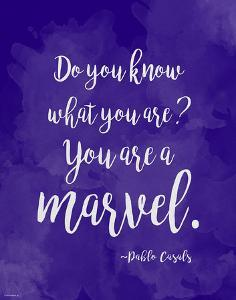 You are a Marvel - Pablo Casals Diversity Quote Poster by Jeanne Stevenson