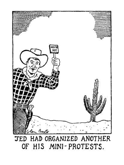 Jed Had Organized Another Of His Mini-Protests. - New Yorker Cartoon-Glen Baxter-Premium Giclee Print