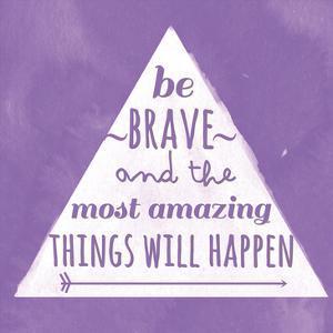 Amazingly Brave by Jelena Matic