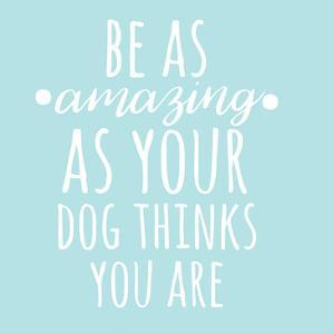 Be Amazing Dog Blue by Jelena Matic