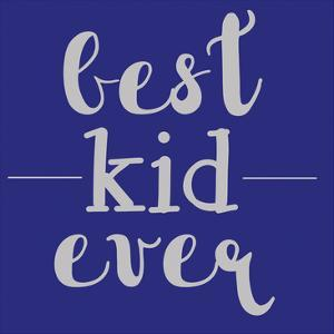 Best Kid Ever by Jelena Matic