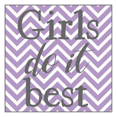 Girls Do It Best