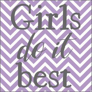 Girls Do It Best by Jelena Matic