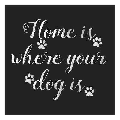 Home Is Where Dog Is