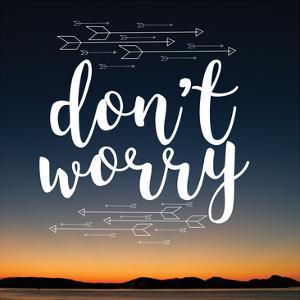Insta Don't Worry by Jelena Matic