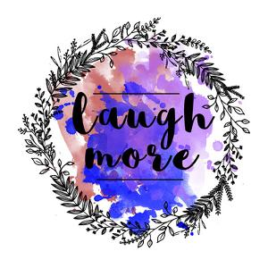 Laugh More by Jelena Matic