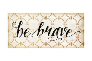 Be Brave by Jennifer Pugh