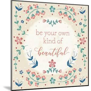 Be Your Own Kind of Beautiful by Jennifer Pugh