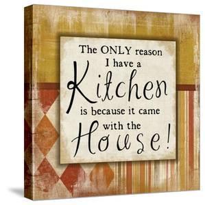 Only Reason I Have a Kitchen by Jennifer Pugh