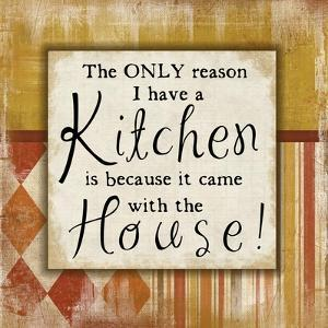 Only Reason I Have a Kitchen by Jennifer Pugh