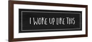 Woke Up Like This by Jennifer Pugh