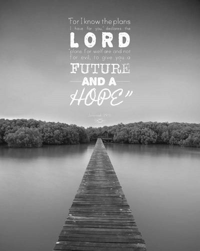 Jeremiah 29:11 For I know the Plans I have for You (Lake House Black & White)-Inspire Me-Art Print
