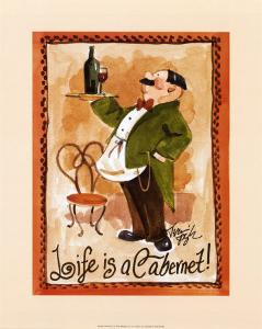 Life is a Cabernet by Jerianne Van Dijk