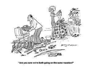"""""""Are you sure we're both going on the same vacation?"""" - Cartoon by Jerry Marcus"""