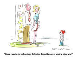 """""""Can a twenty-three hundred dollar tax deduction get a word in edgewise?"""" - Cartoon by Jerry Marcus"""