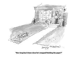 """""""How long has it been since he's stopped fetching the paper?"""" - Cartoon by Jerry Marcus"""