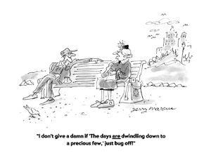"""""""I don't give a damn if 'The days are dwindling down to a precious few,' j?"""" - Cartoon by Jerry Marcus"""