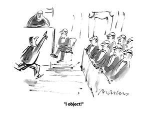 """I object!"" - Cartoon by Jerry Marcus"