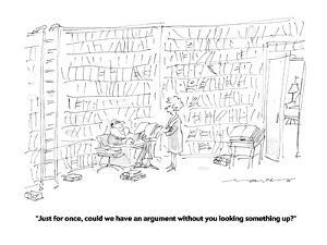 """""""Just for once, could we have an argument without you looking something up?"""" - Cartoon by Jerry Marcus"""