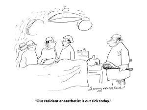 """""""Our resident anaesthetist is out sick today."""" - Cartoon by Jerry Marcus"""